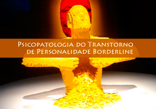 Psicopatologia do Transtorno de Personalidade Borderline