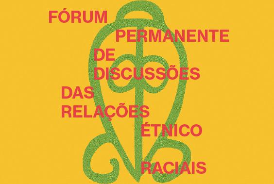 Fórum Permanente de Discussões das Relações Étnico-Raciais