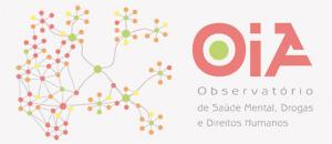 OIA – Observatório de Saúde Mental, Drogas e Direitos Humanos