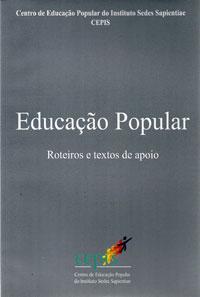 Educação Popular – Roteiros e textos de apoio