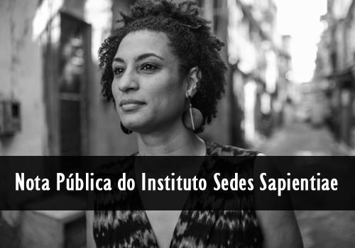 Nota Pública do Instituto Sedes Sapientiae – Marielle Franco, presente!