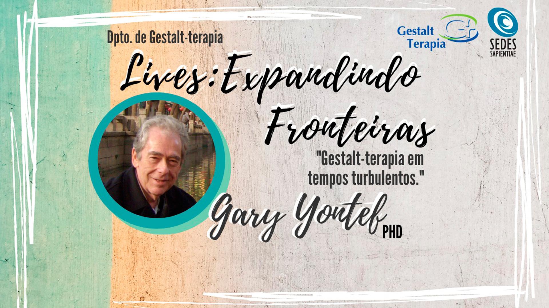 """Lives: Expandindo Fronteiras – """"Gestalt-terapia em tempos turbulentos"""" com Gary Yontef"""