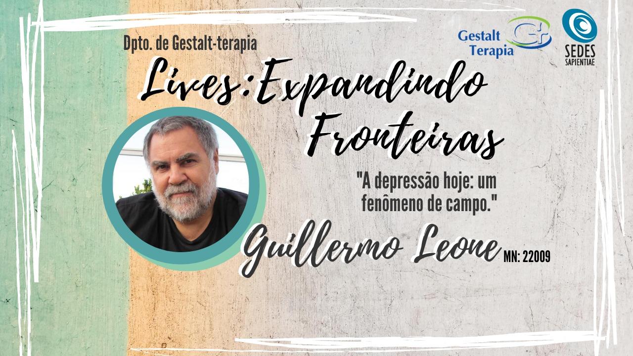 """Lives: Expandindo Fronteiras – """"A depressão hoje: um fenômeno de campo"""" com Guillermo Leone"""