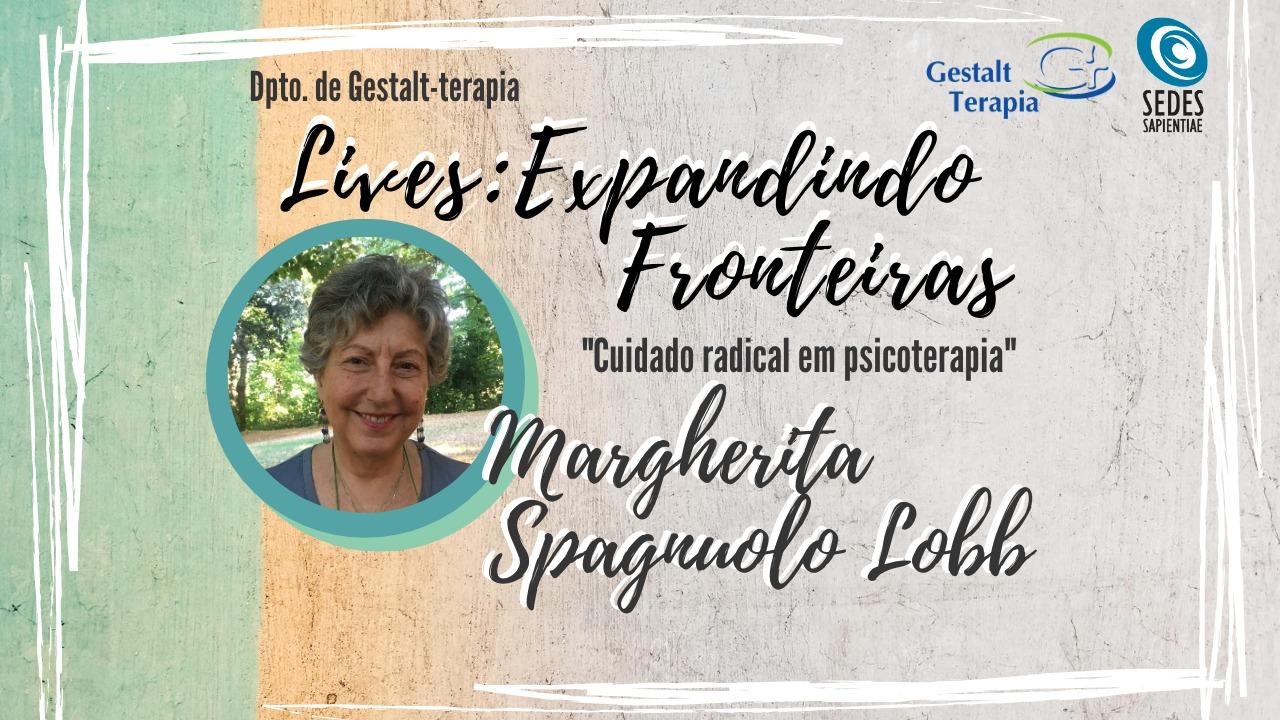 """Lives: Expandindo Fronteiras – """"Cuidado Radical em Psicoterapia"""" com Margherita Spagnuolo Lobb"""