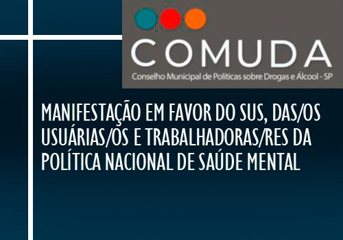 Manifestação em favor do Sus, das/os usuárias/os e trabalhadoras/res da Política Nacional de Saúde Mental