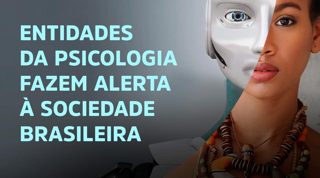 Entidades da Psicologia fazem alerta à Sociedade Brasileira