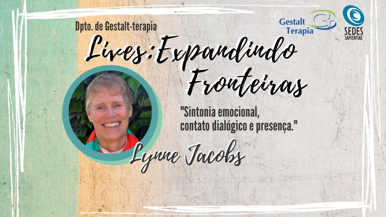 Live Expandindo Fronteiras: Sintonia Emocional, Contato Dialógico e Presença – Lynne Jacobs